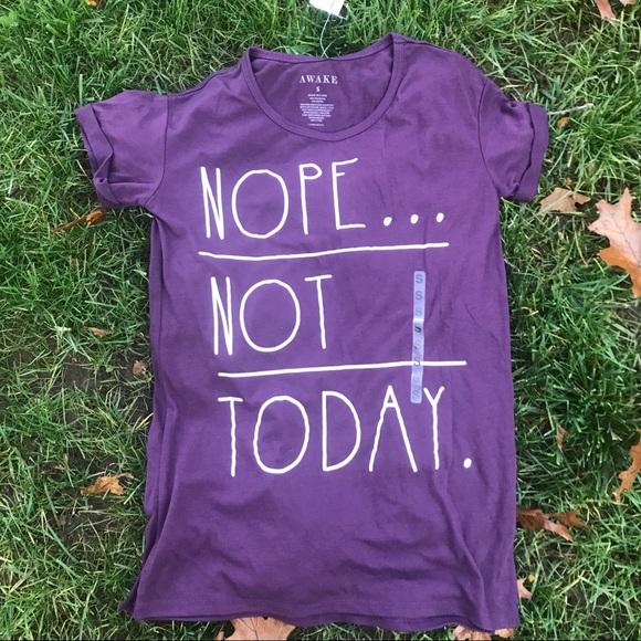 9cdd2109 Awake Tops | Nope Not Today Tshirt Purple Size Small | Poshmark